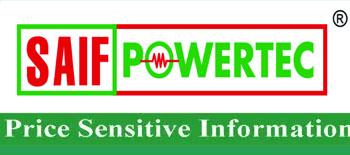 price sensitive information of saif powertec