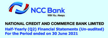 NATIONAL CREDIT AND COMMERCE BANK HALF YEARLY (Q2) FINANCIAL STATEMENT (UN-AUDITED)
